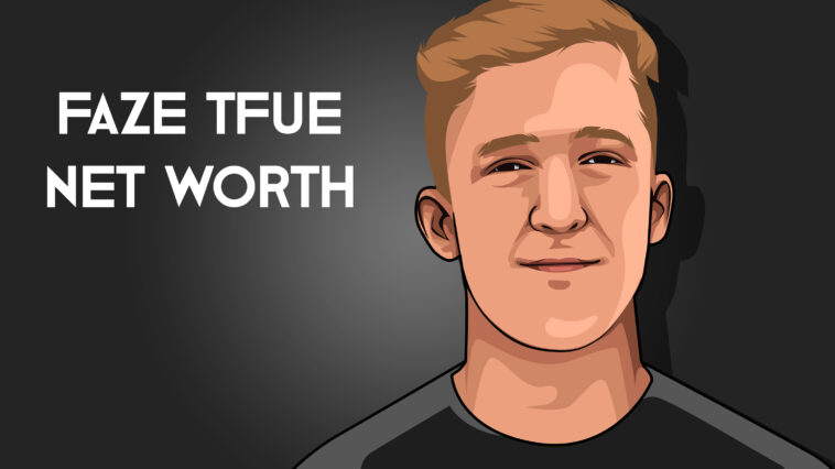 Faze Tfue Net Worth 2019