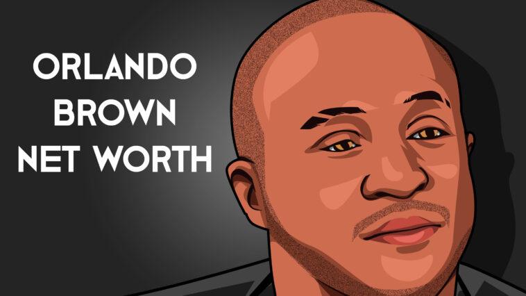Orlando Brown net worth